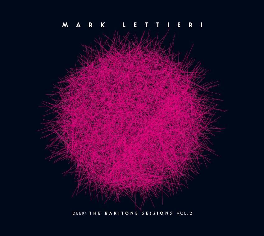 Mark Lettieri - Deep The Baritone Sessions Vol 2